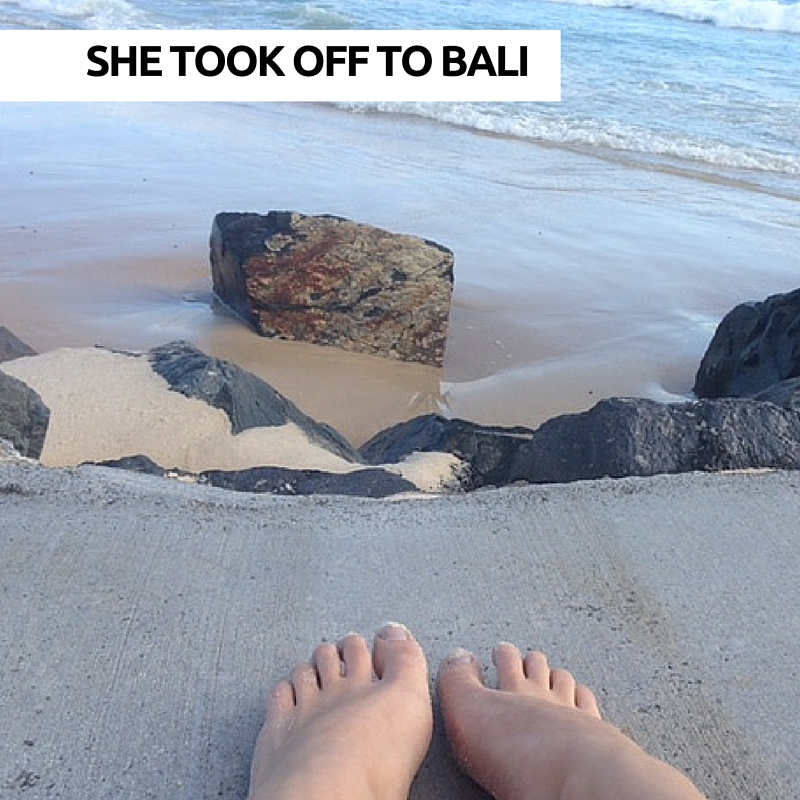 She took off to Bali